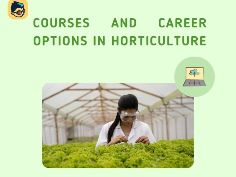 Courses and Career Options in Horticulture