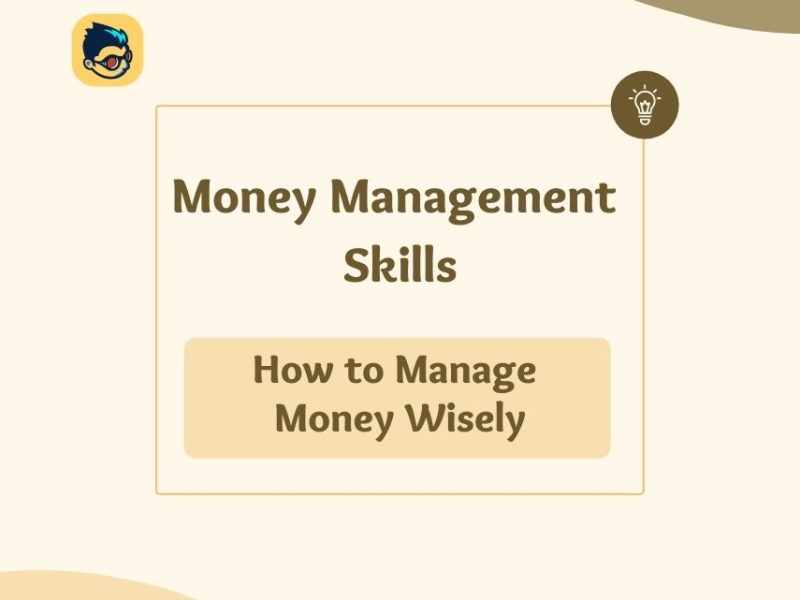 Money Management skills to manage your money wisely